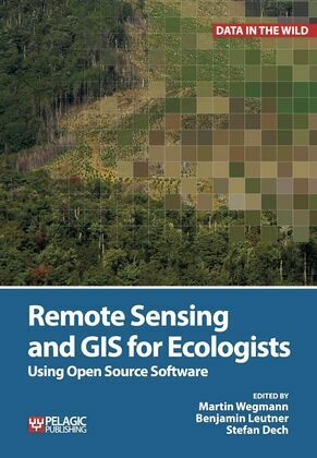 Remote Sensing and GIS for Ecologists: Using Open Source Software