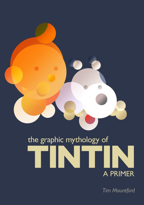 The Graphic Mythology of Tintin - a Primer