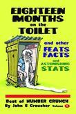 Eighteen Months on the Toilet and other Feats, Facts & Astonishing Stats: Best of Number Crunch, Volume 1