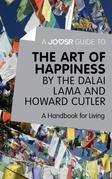 A Joosr Guide to... The Art of Happiness by The Dalai Lama and Howard Cutler: A Handbook for Living