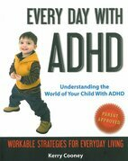 Every Day With ADHD: Understanding the World of Your Child With ADHD