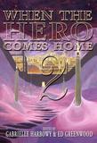 When the Hero Comes Home (Vol 2)