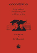 Good Essays: every student's indispensable guide to effective writing