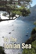 By the Ionian Sea: Notes of a Ramble in Southern Italy