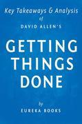Getting Things Done by David Allen | Key Takeaways & Analysis: The Art of Stress-Free Productivity