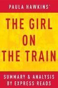 The Girl on the Train: A Novel by Paula Hawkins | Summary & Analysis