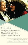 Screening Images of American Masculinity in the Age of Postfeminism