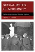 Sexual Myths of Modernity: Sadism, Masochism, and Historical Teleology