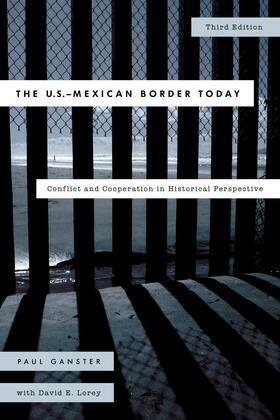 The U.S.-Mexican Border Today: Conflict and Cooperation in Historical Perspective