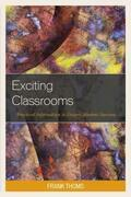 Exciting Classrooms: Practical Information to Ensure Student Success