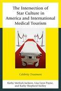 The Intersection of Star Culture in America and International Medical Tourism: Celebrity Treatment