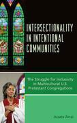 Intersectionality in Intentional Communities: The Struggle for Inclusivity in Multicultural U.S. Protestant Congregations
