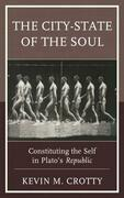 The City-State of the Soul: Constituting the Self in Plato's Republic