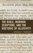 The Bible, Mormon Scripture, and the Rhetoric of Allusivity