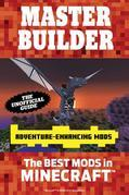 Master Builder Adventure-Enhancing Mods: The Best Mods in Minecraft®™