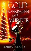 Gold, Frankincense, and Murder