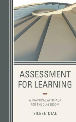 Assessment for Learning: A Practical Approach for the Classroom