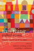 This Thing Called Music: Essays in Honor of Bruno Nettl