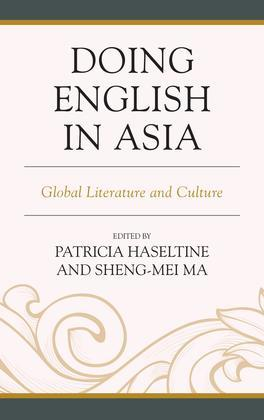 Doing English in Asia: Global Literature and Culture