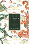 Four Seasons: A Ming Emperor and His Grand Secretaries in Sixteenth-Century China