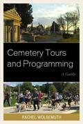 Cemetery Tours and Programming: A Guide