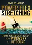 Power Flex Stretching - Super Flessibilità e Forza per il Windsurf e il Kitesurf