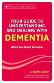 Your Guide to Understanding and Dealing with Dementia: What You Need to Know