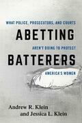 Abetting Batterers: What Police, Prosecutors, and Courts Aren't Doing to Protect America's Women