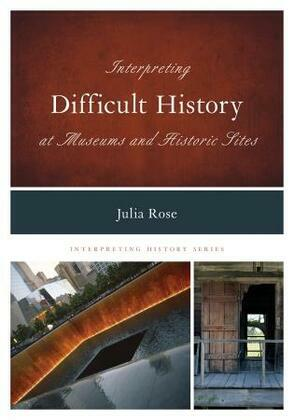 Interpreting Difficult History at Museums and Historic Sites
