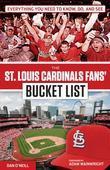 The St. Louis Cardinals Fans' Bucket List