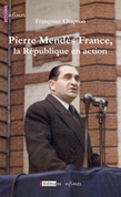 Pierre Mendès France, la République en action