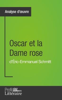 Oscar et la Dame rose d'Éric-Emmanuel Schmitt (Analyse approfondie)