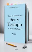 Guía para la lectura de Ser y Tiempo de Heidegger ( vol. 2)