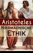 Nikomachische Ethik (Vollständige deutsche Ausgabe)