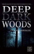 Deep Dark Woods