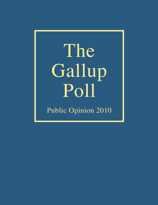 The Gallup Poll: Public Opinion 2010