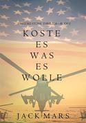 Koste Es Was Es Wolle  (Ein Luke Stone Thriller—Buch 1)