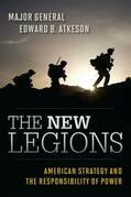 The New Legions: American Strategy and the Responsibility of Power