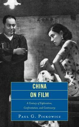 China on Film: A Century of Exploration, Confrontation, and Controversy