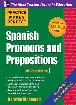Practice Makes Perfect Spanish Pronouns and Prepositons 2/E (ENHANCED EBOOK)