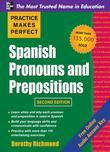 Practice Makes Perfect Spanish Pronouns and Prepositons 2/E (ENHANCED EBOOK)