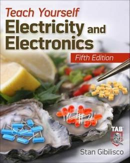 Teach Yourself Electricity and Electronics, 5th Edition