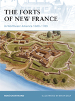 The Forts of New France in Northeast America 1600Â?1763