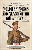SoldiersÂ? Songs and Slang of the Great War