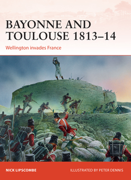 Bayonne and Toulouse 1813Â?14