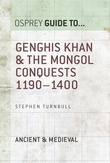 Genghis Khan & the Mongol Conquests 1190Â?1400
