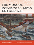 The Mongol Invasions of Japan 1274 and 1281