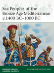 Sea Peoples of the Bronze Age Mediterranean c.1400 BCÂ?1000 BC