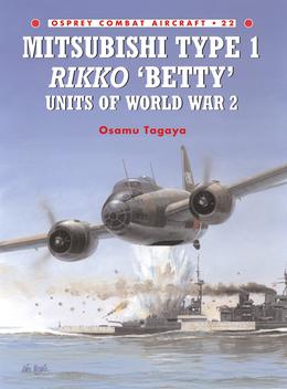 Mitsubishi Type 1 Rikko Â?BettyÂ? Units of World War 2