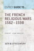 The French Religious Wars 1562Â?1598